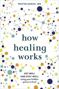 Cover of Dr. Wayne Jonas's book How Healing Works showing colorful dots connected by lines